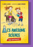 This is Al's crazy science based adventure series.  Be prepared to get messy.  Illustrated by James Brown.